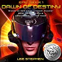 Dawn of Destiny: Epic, Book 1 Audiobook by Lee Stephen Narrated by Patrick Quance