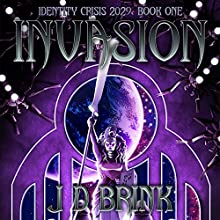 Invasion: Identity Crisis 2029, Book 1 Audiobook by J. D. Brink Narrated by Anthony Bowling, E. L. Loren