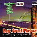 Bay Area Playaz: The Ultimate Bay Area Rap Compilation