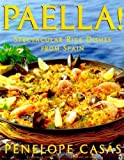 img - for [ Paella!: Spectacular Rice Dishes from Spain Casas, Penelope ( Author ) ] { Hardcover } 1999 book / textbook / text book