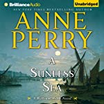 A Sunless Sea: William Monk, Book 18 (       UNABRIDGED) by Anne Perry Narrated by Ralph Lister