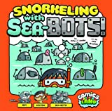 img - for Snorkeling with Sea-Bots (Comics Land) book / textbook / text book