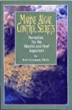 img - for Marine Algae Control Secrets - Remedies for the Marine and Reef Aquarium book / textbook / text book