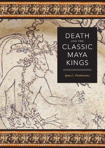 Death and the Classic Maya Kings (The Linda Schele Series in Maya and Pre-Columbian Studies)