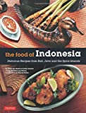 img - for The Food of Indonesia: Delicious Recipes from Bali, Java and the Spice Islands [Indonesian Cookbook, 79 Recipes] book / textbook / text book