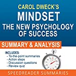 Mindset: The New Psychology of Success by Carol Dweck: An Action Steps Summary and Analysis |  SpeedReader Summaries