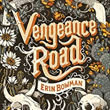 Vengeance Road Audiobook by Erin Bowman Narrated by Amy Rubinate