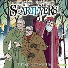 The Scarifyers: The King of Winter (       UNABRIDGED) by Simon Barnard, Paul Morris Narrated by David Warner, Terry Molloy, Guy Henry
