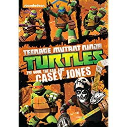 Teenage Mutant Ninja Turtles: The Good, The Bad and Casey Jones