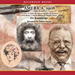 America, 1908: The Making of a Modern Nation | Jim Rasenberger