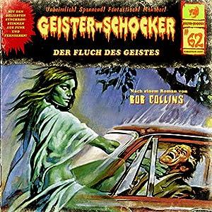 Der Fluch des Geistes (Geister-Schocker 62) Hörspiel