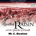 Agatha Raisin and the Quiche of Death: Agatha Raisin, Book 1 (       UNABRIDGED) by M.C. Beaton Narrated by Penelope Keith