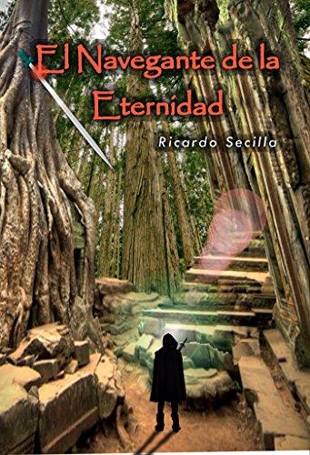 Portada del libro El navegante de la eternidad de Ricardo Secilla Gutiérrez