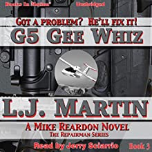 G5 Gee Whiz: The Repairman, Book 3 (       UNABRIDGED) by L. J. Martin Narrated by Jerry Sciarrio