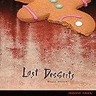 Last Desserts Hörbuch von Megan Atwood Gesprochen von:  Book Buddy Digital Media