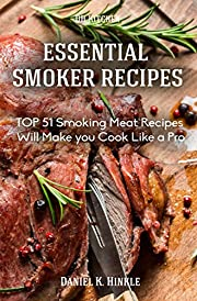 Smoker Recipes: Essential TOP 51 Smoking Meat Recipes that Will Make you Cook Like a Pro