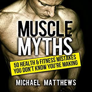 Muscle Myths: 50 Health & Fitness Mistakes You Don't Know You're Making Hörbuch