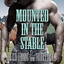 Mounted in the Stable: Western Erotica (       UNABRIDGED) by Becca Fanning Narrated by Audrey Lusk