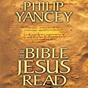 The Bible Jesus Read | [Philip Yancey]
