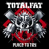 TOTALFAT「Place to Try!」
