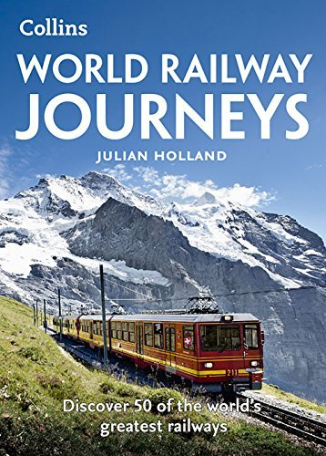 World Railway Journeys: Discover 50 of the world's greatest railways (Railway Maps Of The World compare prices)
