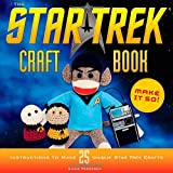 The Star Trek Craft Book: Make It So!
