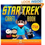 The Star Trek Craft Book: Make It So!