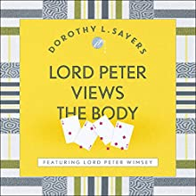 Lord Peter Views the Body: Lord Peter Wimsey Book 4 | Livre audio Auteur(s) : Dorothy L. Sayers Narrateur(s) : Jane McDowell