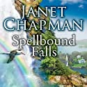 Spellbound Falls: Spellbound Falls, Book 1 (       UNABRIDGED) by Janet Chapman Narrated by Allyson Ryan