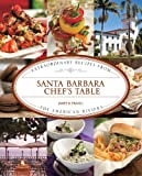 Search : Santa Barbara Chef's Table: Extraordinary Recipes from the American Riviera