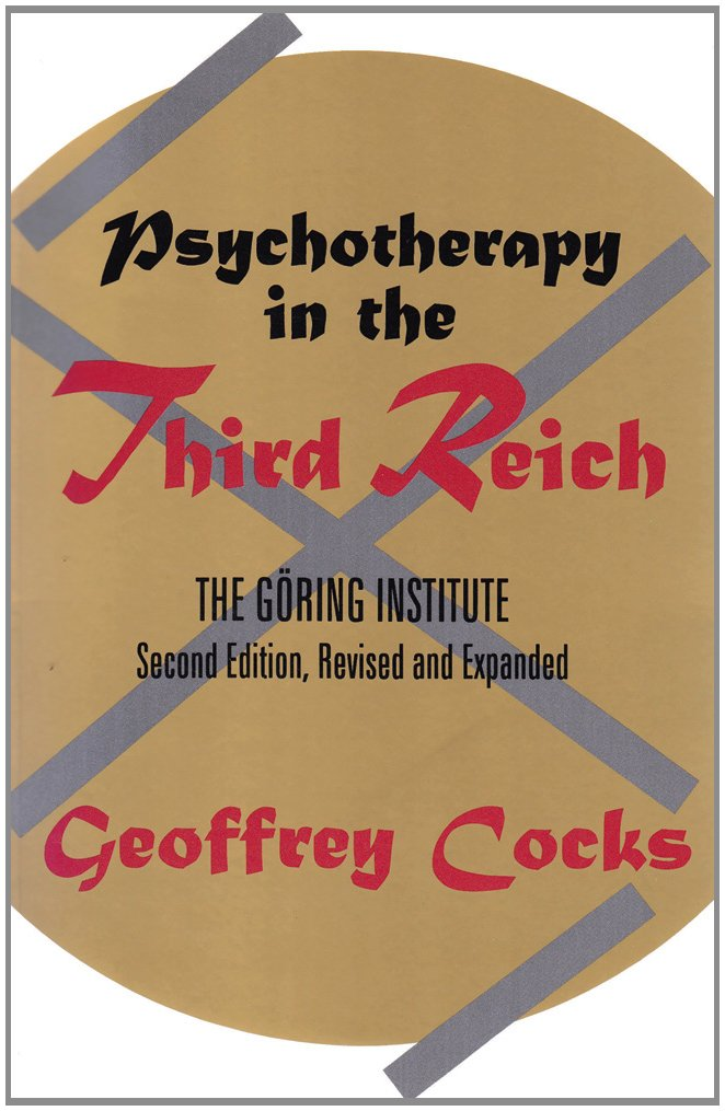 Psychotherapy in the Third Reich Geoffrey Cocks