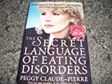 img - for The Secret Language of Eating Disorders by Claude-Pierre, Peggy (1998) Hardcover book / textbook / text book
