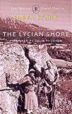 The Lycian Shore (John Murray Travel Classics) (071956333X) by Stark, Freya