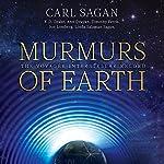 Murmurs of Earth: The Voyager Interstellar Record   Carl Sagan,F. D. Drake,Jon Lomberg,Linda Salzman Sagan,Ann Druyan,Timothy Ferris