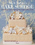 Mich Turner's Cake School: The Ultima...