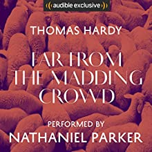 Far from the Madding Crowd Audiobook by Thomas Hardy Narrated by Nathaniel Parker