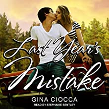 Last Year's Mistake Audiobook by Gina Ciocca Narrated by Stephanie Bentley