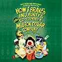 How I Braved Anu Aunty and Co-Founded a Million Dollar Company: A True Story Audiobook by Varun Agarwal Narrated by Raj Sidhu