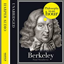 Berkeley: Philosophy in an Hour (       UNABRIDGED) by Paul Strathern Narrated by Jonthan Keeble