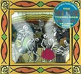 The Dancing Skeletons Tunnel Book / El Gran Baile de Calaveras Libro del Tunel: Take a Peek at Posada's Calaveras! (Take a Peek series)