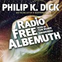 Radio Free Albemuth Audiobook by Philip K. Dick Narrated by Tom Weiner