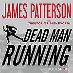 Dead Man Running | James Patterson,Christopher Farnsworth