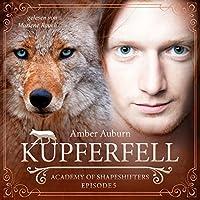 Kupferfell (Academy of Shapeshifters 5) Hörbuch