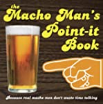 The Macho Man's Point-it Book: Becaus...