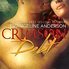 Crimson Debt: Born to Darkness Series, Book 1 (       UNABRIDGED) by Evangeline Anderson Narrated by Mackenzie Cartwright