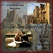 The Story I Never Told: The Life I Never Lived Mystery Biography Series, Book 2 |  Anne