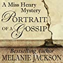 Portrait of a Gossip: A Miss Henry Mystery, Book 1 Audiobook by Melanie Jackson Narrated by Anne Johnstonbrown