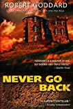 Never Go Back (038534063X) by Robert Goddard