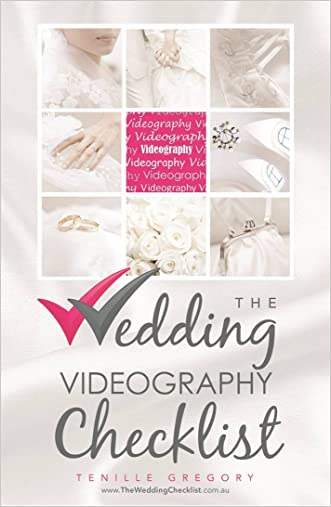 The Wedding Videography Checklist (The Wedding Planning Checklist Series Book 13)