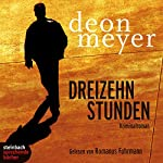 Dreizehn Stunden   Deon Meyer